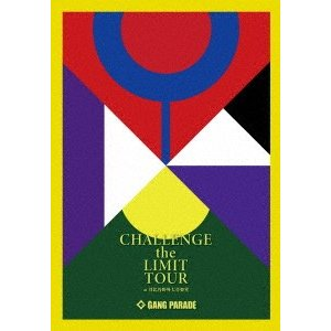 CHALLENGE the LIMIT TOUR at 日比谷野外大音楽堂(初回.. / GANG PARADE (Blu-ray)