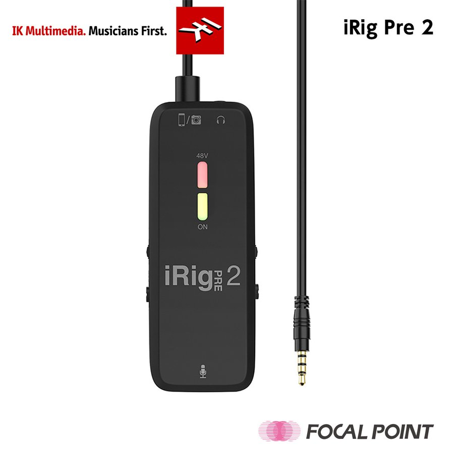 IK Multimedia iRig Pre 2 オーディオ ストリーミング|focalpoint