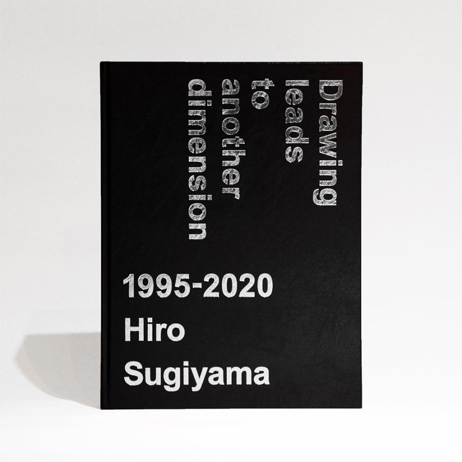 春の新作続々 サイン本 500部限定 Drawing Leads to Another 1995−2020 スピード対応 全国送料無料 Hiro Sugiyama ヒロ杉山 Dimension