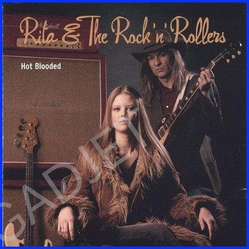 Hot Blooded by Rita & The Rock'n'Rollers (2004-08-02)