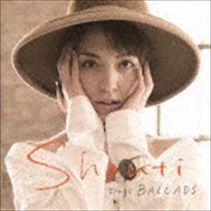Shanti SHANTI sings CD BALLADS 無料 UHQCD 即納