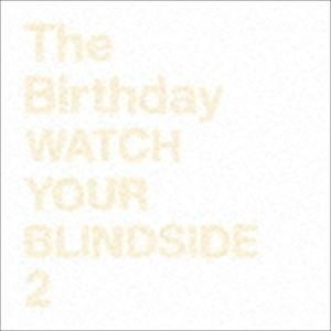 The 売り込み Birthday WATCH YOUR SHM-CD 2 CD BLINDSIDE 定価
