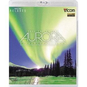 格安激安 フルHD Relaxes FEEL THE NATURE -aurora- Blu-ray SALE開催中 ザ ネイチャー オーロラ フィール