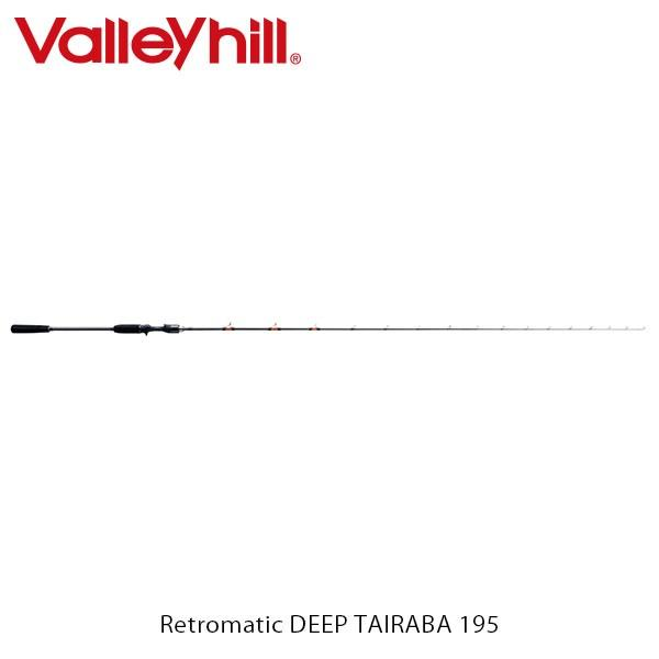 バレーヒル Valleyhill ロッド 竿 Retromatic DEEP TAIRABA 195 VAL203706