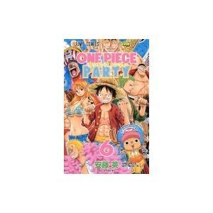 ワンピースパーティー 6 ジャンプコミックス / 安藤英  〔コミック〕|hmv