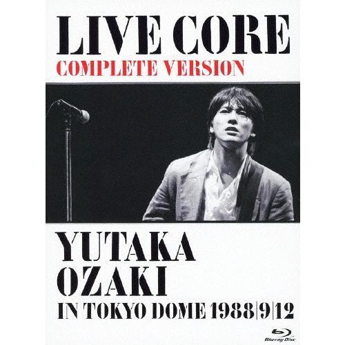 LIVE CORE 完全版 〜 高価値 YUTAKA OZAKI IN TOKYO 商品 DOME 尾崎豊 返品種別A 12 Blu-ray 9 1988