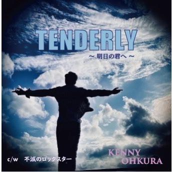Tenderly〜明日の君へ〜 ケニー大倉 マキシシングル|lasfulonline