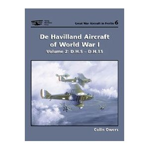 De Havilland Aircraft of World War I Volume 2: D.H.5 - D.H.15