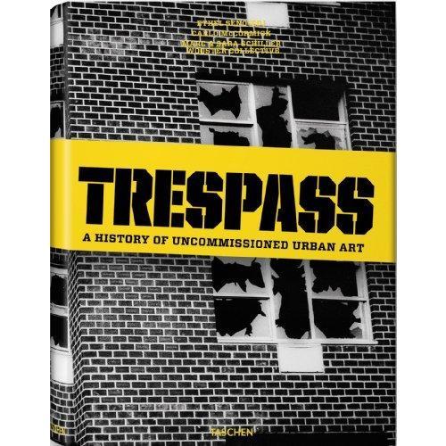 Trespass: 新作アイテム毎日更新 A History セール商品 of Uncommissioned Urban Art