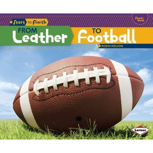 海外製絵本 知育 英語 colour illustrations From Leather to Football (Start to Finish, Second Series)