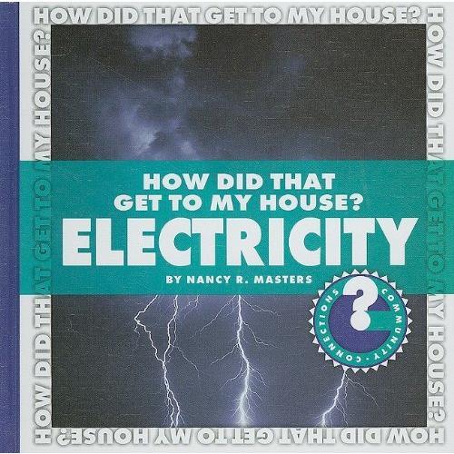 海外製絵本 知育 英語 How Did That Get to My House· Electricity (Community Connections)