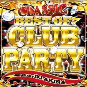 90年代・00年代初期・クラブヒッツ・ヒップホップ・R&B・アラサー【洋楽 MixCD・MIX CD】Best Of Club Party Classic / DJ Akira[M便 2/12] mixcd24