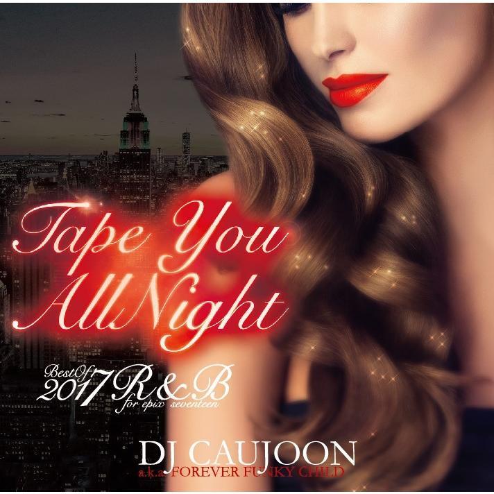 【ワンコイン】【洋楽CD・MixCD】Epix 17 -Tape You Allnight Best Of 2017 Ramp;B- / DJ Caujoon[M便 2/12]