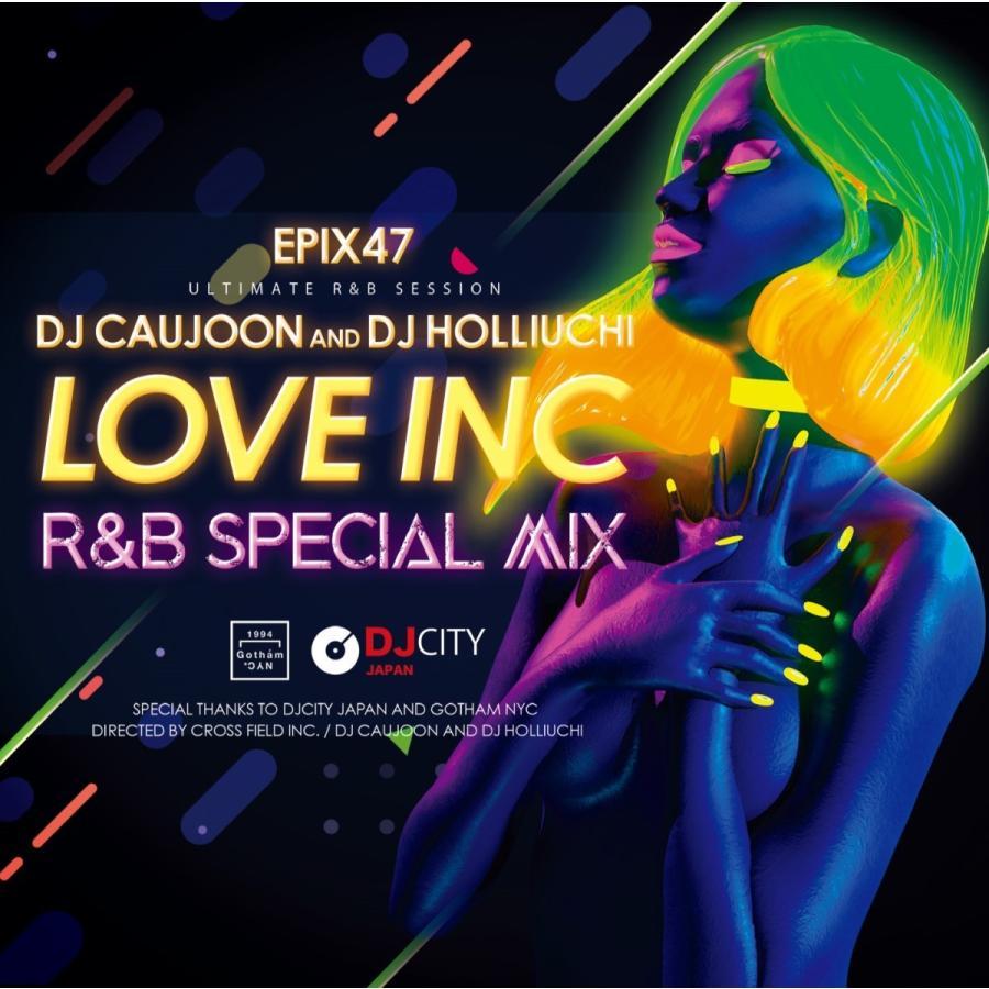 【ワンコイン】Ramp;B メロウ 2020 人気DJ コラボ作 復活 洋楽CD MixCD Epix 47 -Love Inc Ramp;B Special Mix / DJ Caujoon and DJ Holliuchi[M便 2/12]