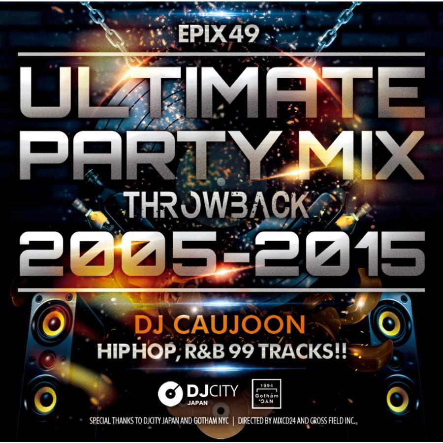 ワンコイン 2000年代 パーティー メガミックス DJコージュン 洋楽CD MixCD Epix 49 -Ultimate Throwback Mix M便 日本正規代理店品 Caujoon 12 メイルオーダー DJ 2005〜2015 2 Party