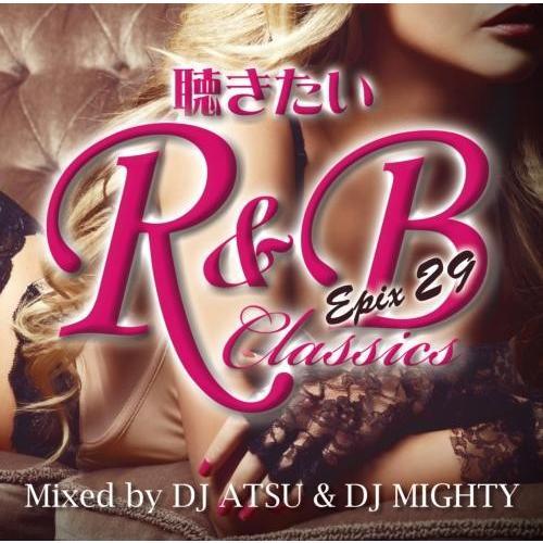 【ワンコイン】【洋楽CD・MixCD】Epix 29 -聴きたいRamp;B Classics- / DJ Atsu amp; DJ Mighty[M便 2/12]