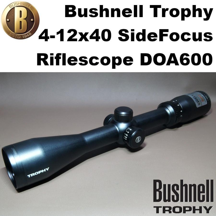 Bushnell Trophy 4-12x40 サイドフォーカス ライフルスコープ DOA600 レティクル 645-920 猟銃 エアライフル 実猟