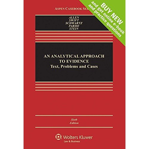 An Analytical Approach to Evidence: Text  Problems  and Cases (Aspen Casebo