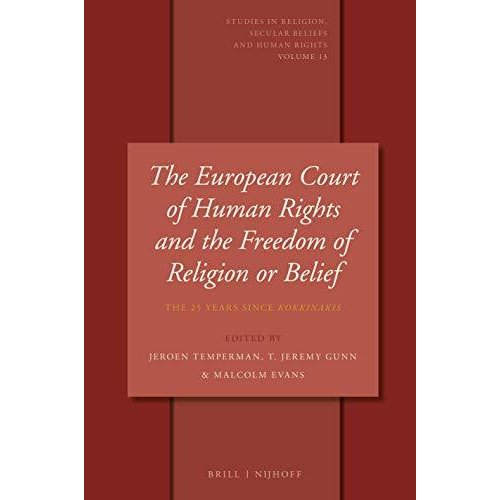 The European Court of Human Rights and the Freedom of Religion or Belief: T