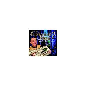 ユーフォニアム・マジック Vol. 2:ミュージック・オブ・ライフ | スティーヴン・ミード  ( CD )|msjp