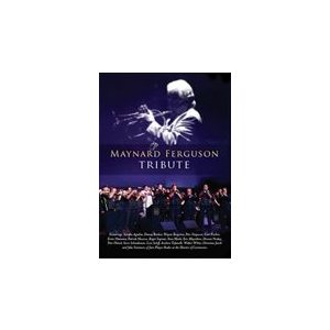 Maynard Ferguson Tribute   Wayne Bergeron, エリック宮城、他多数のトランペッター  (2枚組)  ( ビッグバンド   DVD ) msjp