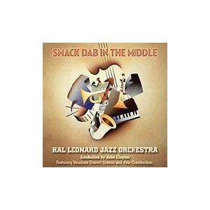 Smack Dab in the Middle | Hal Leonard J.O.  ( ビッグバンド | CD )|msjp