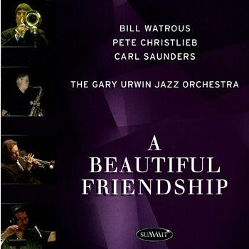 Beautiful Friendship | The Gary Urwin J.O., with Bill Watrou, Pete Christlieb and Carl Saunders  ( ビッグバンド | CD )|msjp