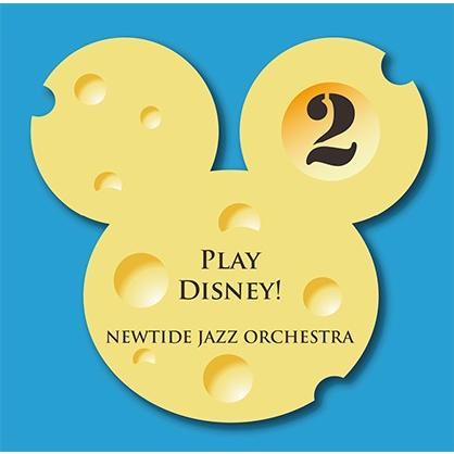 Play Disney! 2 | NEWTIDE JAZZ ORCHESTRA  ( ビッグバンド | CD )|msjp