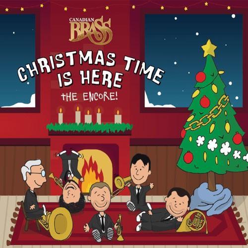 クリスマス・タイム・イズ・ヒア:ザ・アンコール! | カナディアン・ブラス  ( CD )|msjp