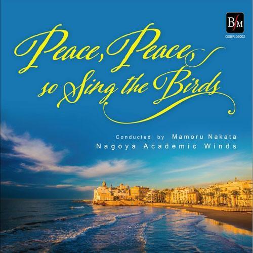 取寄   ピース、ピースと鳥たちは歌う   名古屋アカデミックウィンズ  ( 吹奏楽   CD ) msjp