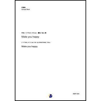 取寄 | Make you happy | J.Y. Park ・ H.S. Lee / arr. 金山徹  ( 吹奏楽 | 楽譜 )|msjp