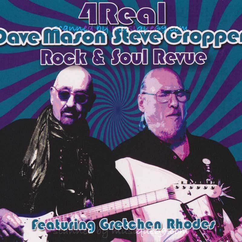 デイヴメイスン Dave Mason & Steve Cropper featuring Gretchen Rhodes - 4 Real Rock & Soul Revue (CD)|musique69
