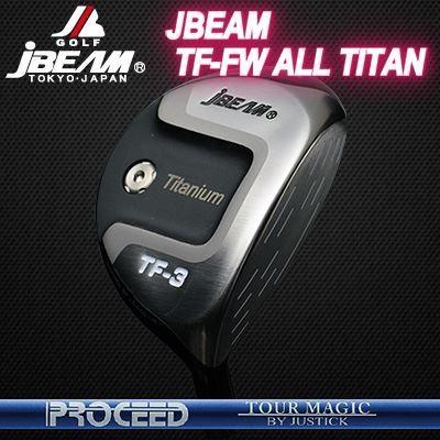 (カスタムモデル) JBEAM TF-FW ALL TITAN FAIRWAYWOOD PROCEED TOUR MAGIC   ジェイビーム TF-FW オールチタン フェアウェイウッド プロシード ツアーマジック