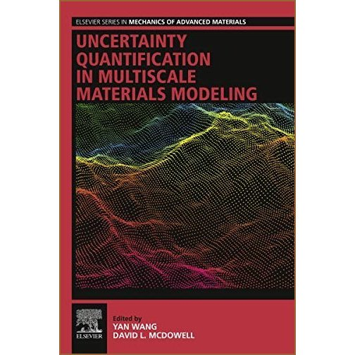 Uncertainty Quantification in Multiscale Materials Modeling (Elsevier Series in Mechanics of Advanced Materials)【並行輸入品】