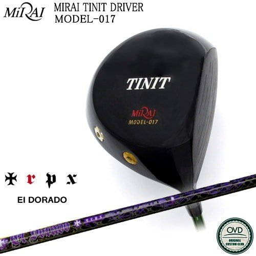 【Miraiゴルフ/MIRAI_TINIT_DRIVER/ティニット】【EL・DORADO/エルドラド】【TRPX/トリプルエックス】【OVDカスタム】【代引NG】