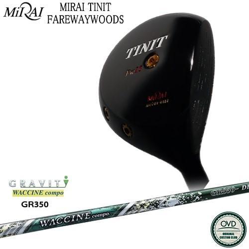 Miraiゴルフ/MIRAI_TINIT_FIRWAY/ティニットフェアウェイウッド/ワクチンコンポ_GR-350/GRAVITY/OVDカスタムクラブ