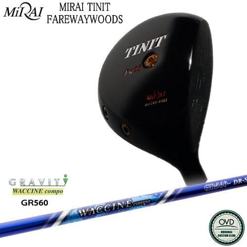 Miraiゴルフ/MIRAI_TINIT_FIRWAY/ティニットフェアウェイウッド/ワクチンコンポ_GR-560/GRAVITY/OVDカスタムクラブ