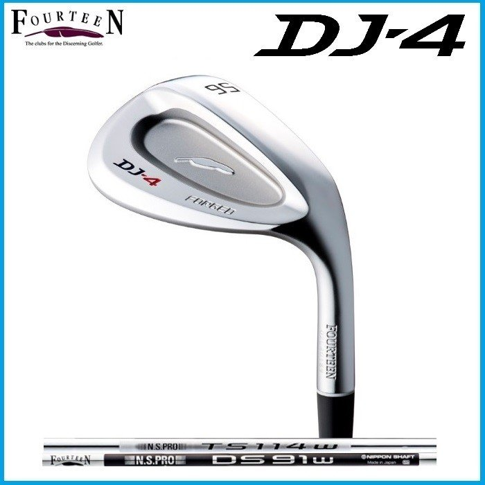 ☆FOURTEEN フォーティーン DJ-4 ウェッジ N.S PRO DS-91W N.S PRO TS-114W シャフト