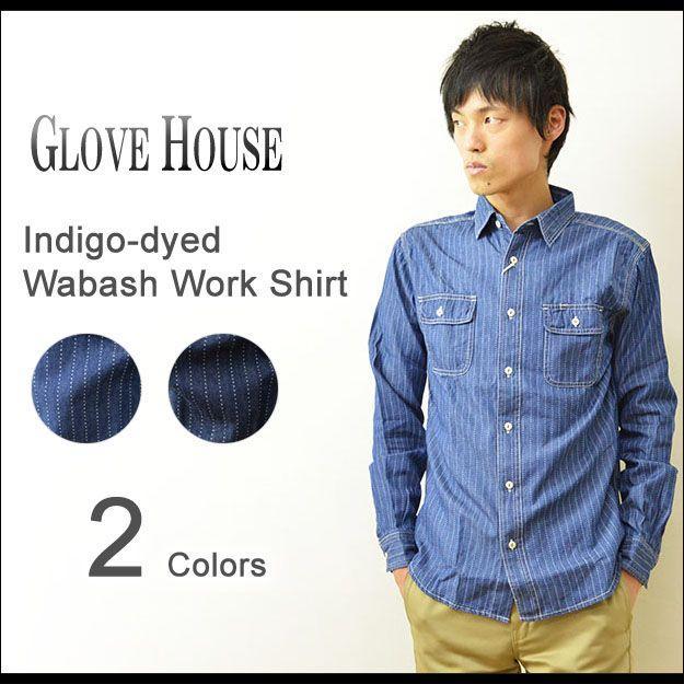 GLOVE HOUSE(グローブハウス) インディゴ ウォバッシュ ワークシャツ メンズ 長袖 ワバシュ ストライプ デニム 15-2003|robinjeansbug