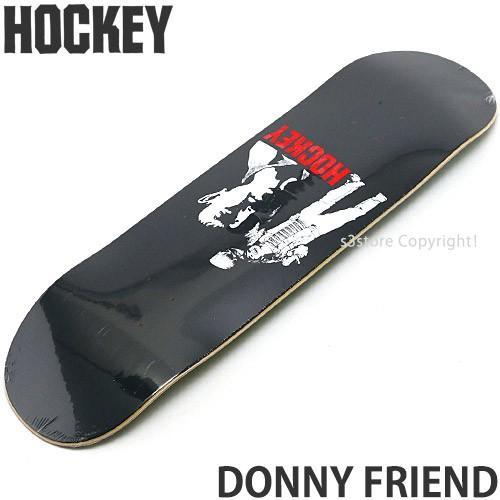 ホッキー ダニー フレンド HOCKEY DONNY FRIEND スケートボード スケボー デッキ 板 ストリート パーク カラー:黒 サイズ:8.38 x 32.5