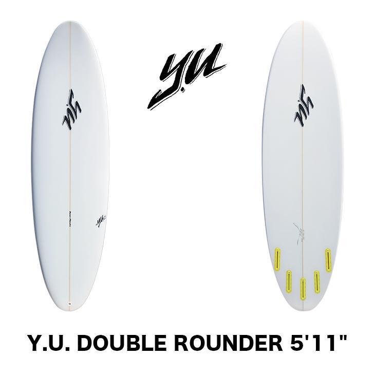 若者の大愛商品 YU SURFBOARDS ROUNDER ワイユー サーフボード DOUBLE SURFBOARDS DOUBLE ROUNDER 5'11