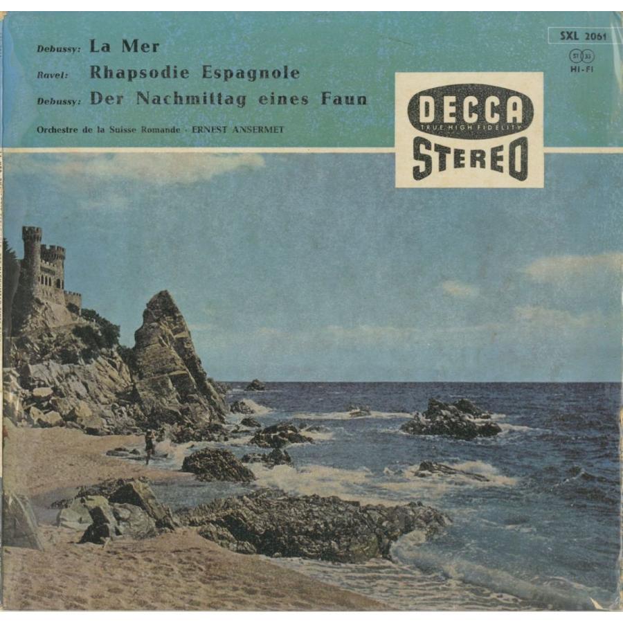 <中古クラシックLPレコード>ドビュッシー:海,牧神の午後への前奏曲,ラヴェル:スペイン狂詩曲/E.アンセルメ指揮スイス·ロマンドo./独DECCA:SXL 2061
