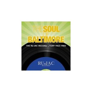 SOUL OF BALTIMORE: THE RU-JAC RECORDS STORY 1963-1980 / VARIOUS オムニバス(輸入盤) (4CD) 0816651011162-JPT