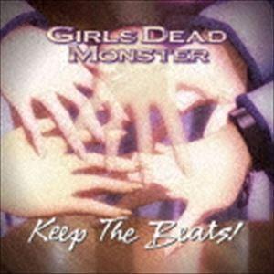 Girls Dead Monster / Keep The Beats! [CD]|starclub