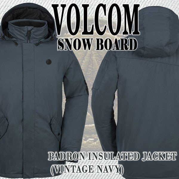 値下げしました!17-18 VOLCOM/ボルコム PADRON INS JACKET VNY メンズ 男性用 スノボ用ジャケット スタンダード スノボウェア 上着 スノーウェア 耐水 防寒