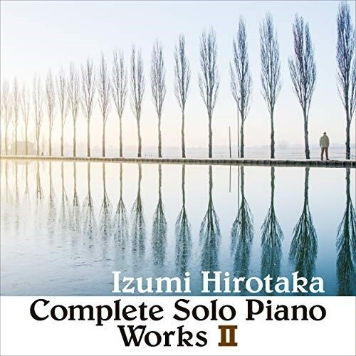 CD 和泉宏隆 コンプリート ソロ 激安通販 ピアノ 商品 II ワークス