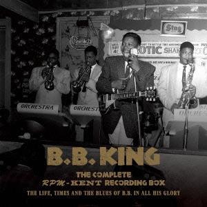 B.B. King ザ·コンプリート·RPM/ケント·レコーディング·ボックス 1950·1965 The Life,Times and the Blues of B.B CD
