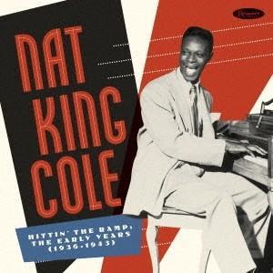 Nat King Cole ヒッティン·ザ·ランプ:ジ·アーリー·イヤーズ(1936-1943) コンパイルズ·プレ·キャピトル·レコーズ CD