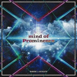RAISE A SUILEN mind of Prominence [CD+Blu-ray Disc]<生産限定盤> 12cmCD Single