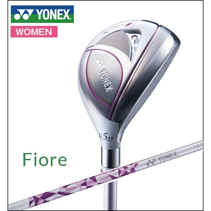 ヨネックスゴルフ YONEX GOLF レディース Fiore UT フィオーレユーティリティ FR700カーボンシャフト 2018